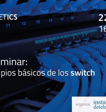 Webminar sobre los principios básicos de los switches